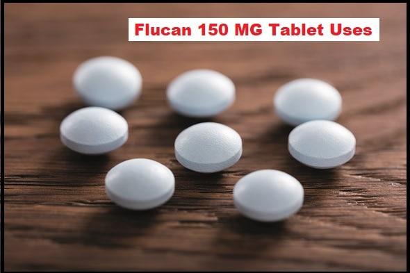 Flucan 150 MG Tablet Uses In Hindi, जानिए पूरी जानकारी हिंदी में