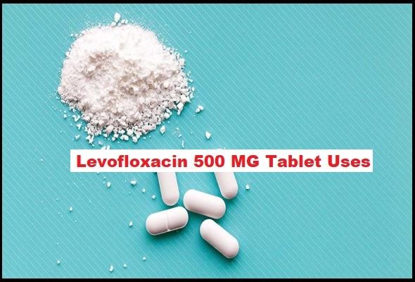 Levofloxacin 500 MG Tablet Uses In Hindi, जानिए पूरी जानकारी हिंदी में