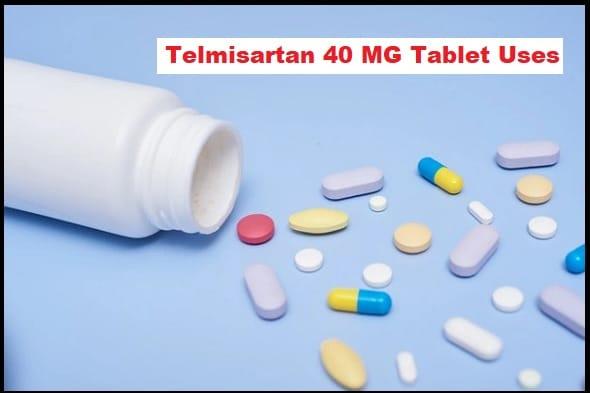 Telmisartan 40 MG Tablet Uses In Hindi, जानिए पूरी जानकारी हिंदी में