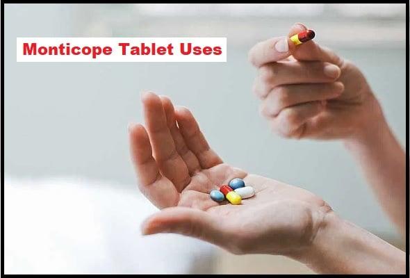 Monticope Tablet Uses In Hindi, जानिए पूरी जानकारी हिंदी में