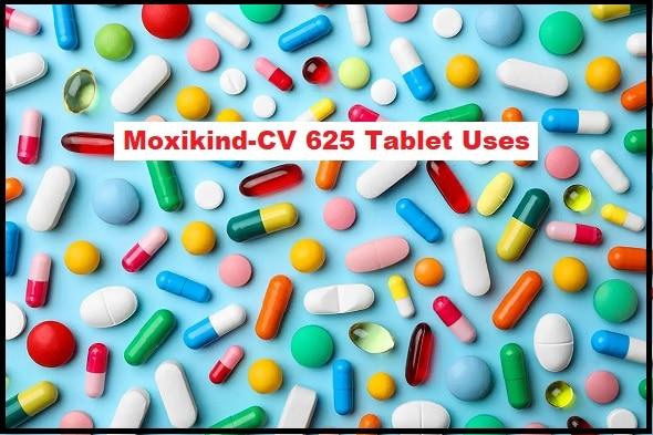 Moxikind-CV 625 Tablet Uses In Hindi, जानिए पूरी जानकारी हिंदी में
